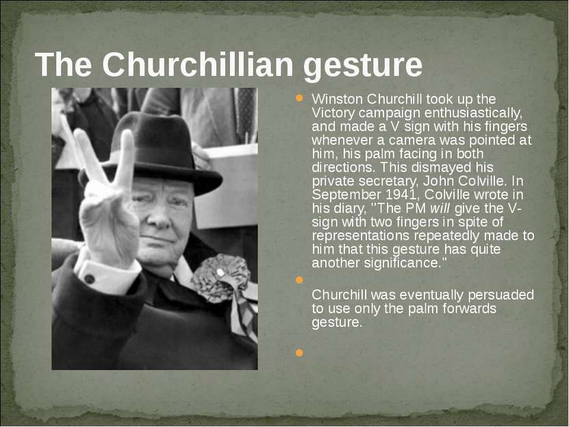 The Churchillian gesture Winston Churchill took up the Victory campaign enthu...