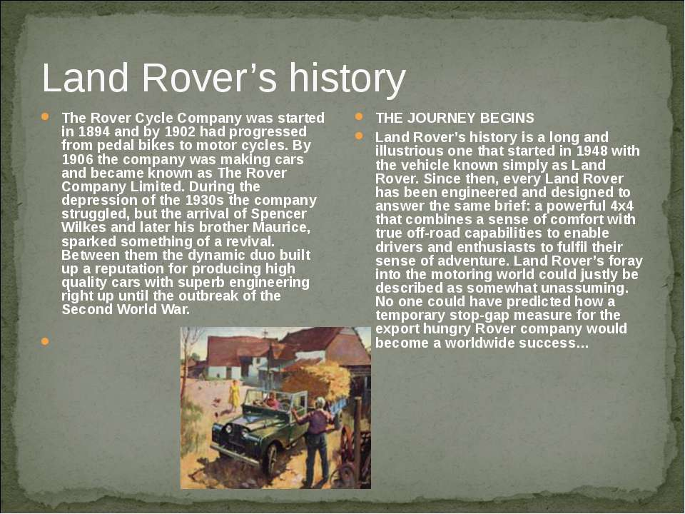 Land Rover's history The Rover Cycle Company was started in 1894 and by 1902 ...