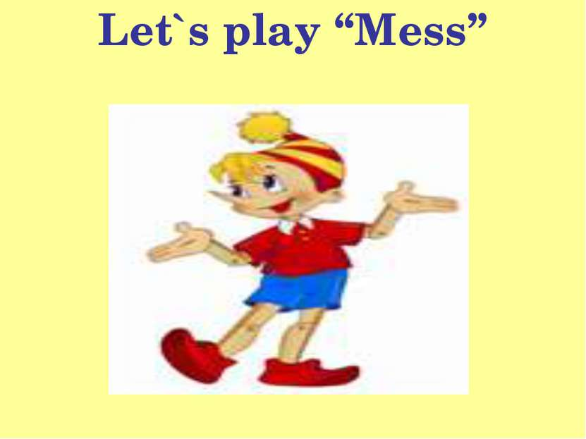 "Let`s play ""Mess"""