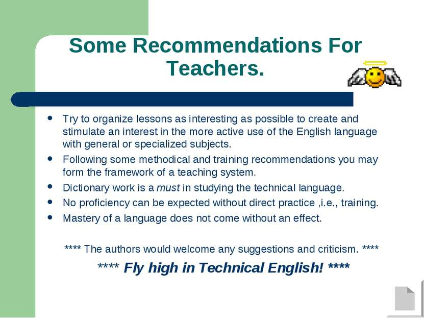 Some Recommendations For Teachers. Try to organize lessons as interesting as ...