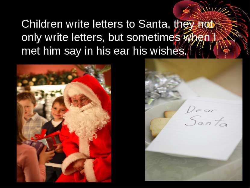 Children write letters to Santa, they not only write letters, but sometimes w...