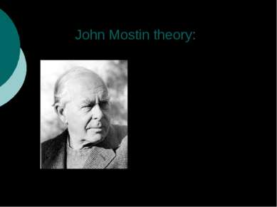 John Mostin theory: We found an answer in article of English psychologist. It...
