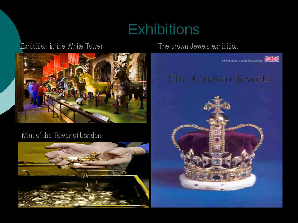 Exhibitions Exhibition in the White Tower Mint of the Tower of London The cro...