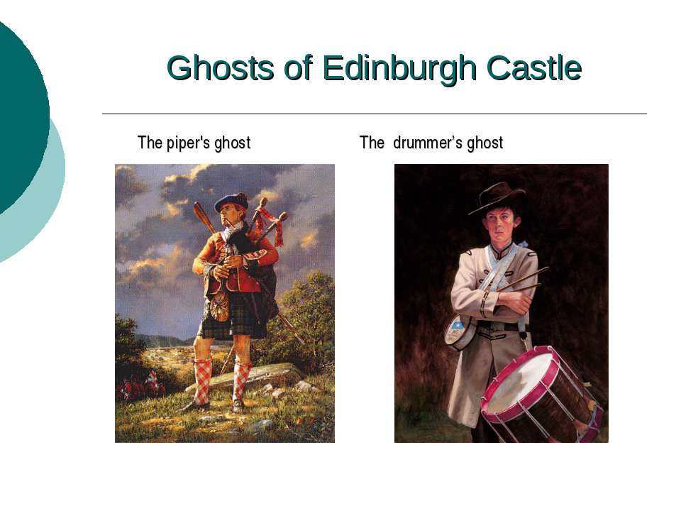 Ghosts of Edinburgh Castle The piper's ghost The drummer's ghost