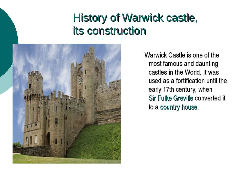 History of Warwick castle, its construction Warwick Castle is one of the most...