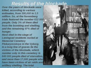 Results of the blockade. Over the years of blockade were killed, according to...