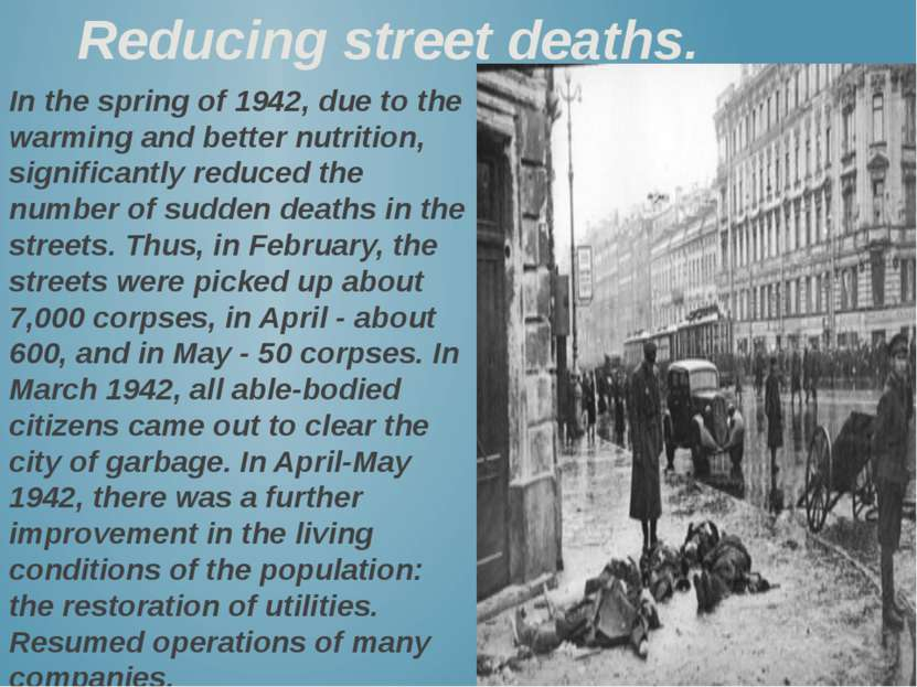 In the spring of 1942, due to the warming and better nutrition, significantly...
