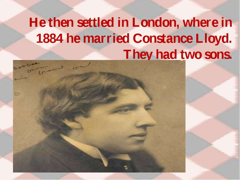 He then settled in London, where in 1884 he married Constance Lloyd. They had...