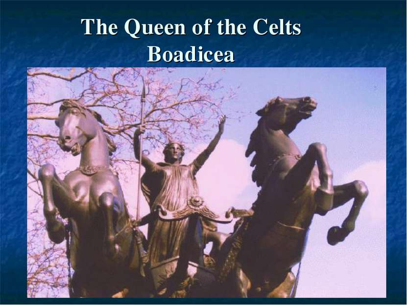 The Queen of the Celts Boadicea