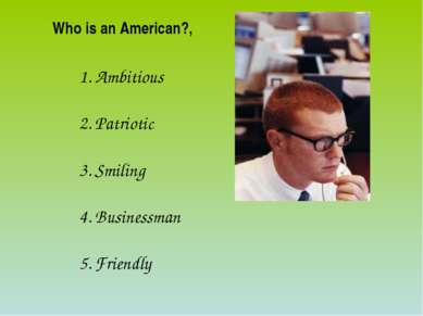 Who is an American?, Ambitious Patriotic Smiling Businessman Friendly $ $