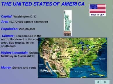 THE UNITED STATES OF AMERICA  Capital: Washington D. C Area : 9,...