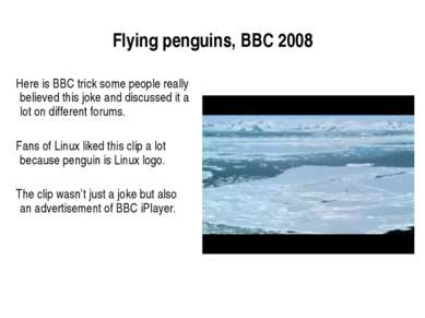 Flying penguins, BBC 2008 Here is BBC trick some people really believed this ...