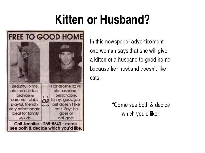 Kitten or Husband? In this newspaper advertisement one woman says that she wi...