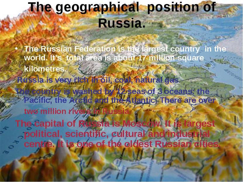 The geographical position of Russia. The Russian Federation is the largest co...