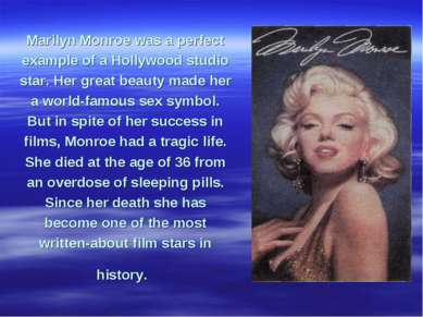 Marilyn Monroe was a perfect example of a Hollywood studio star. Her great be...