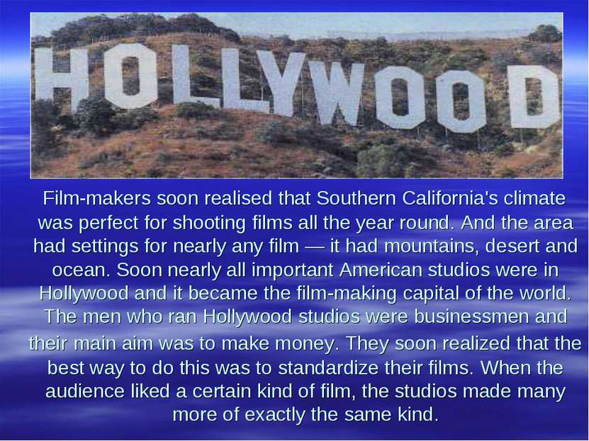 Film-makers soon realised that Southern California's climate was perfect for ...