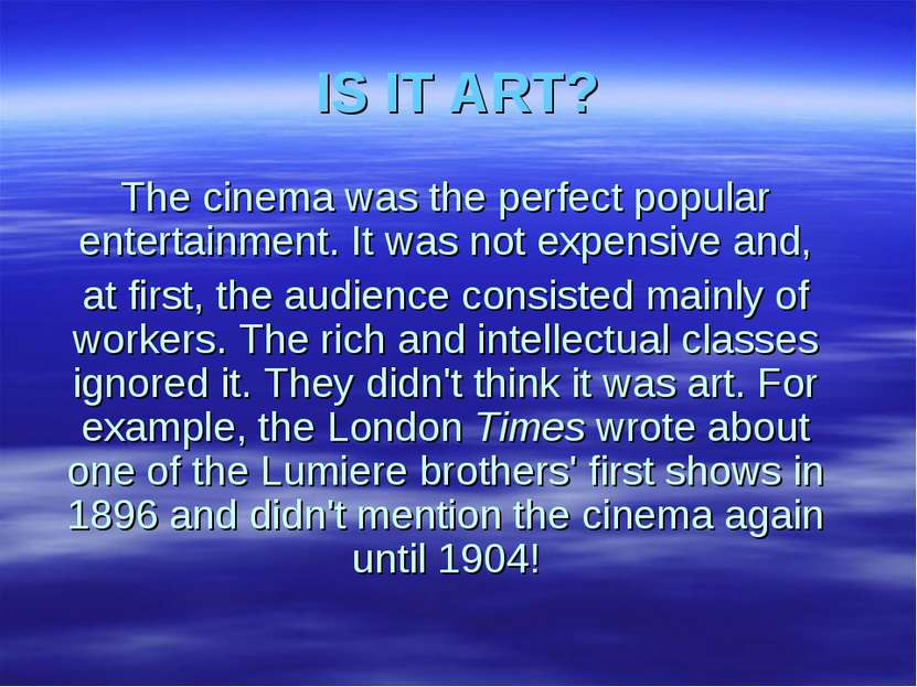 IS IT ART? The cinema was the perfect popular entertainment. It was not expen...
