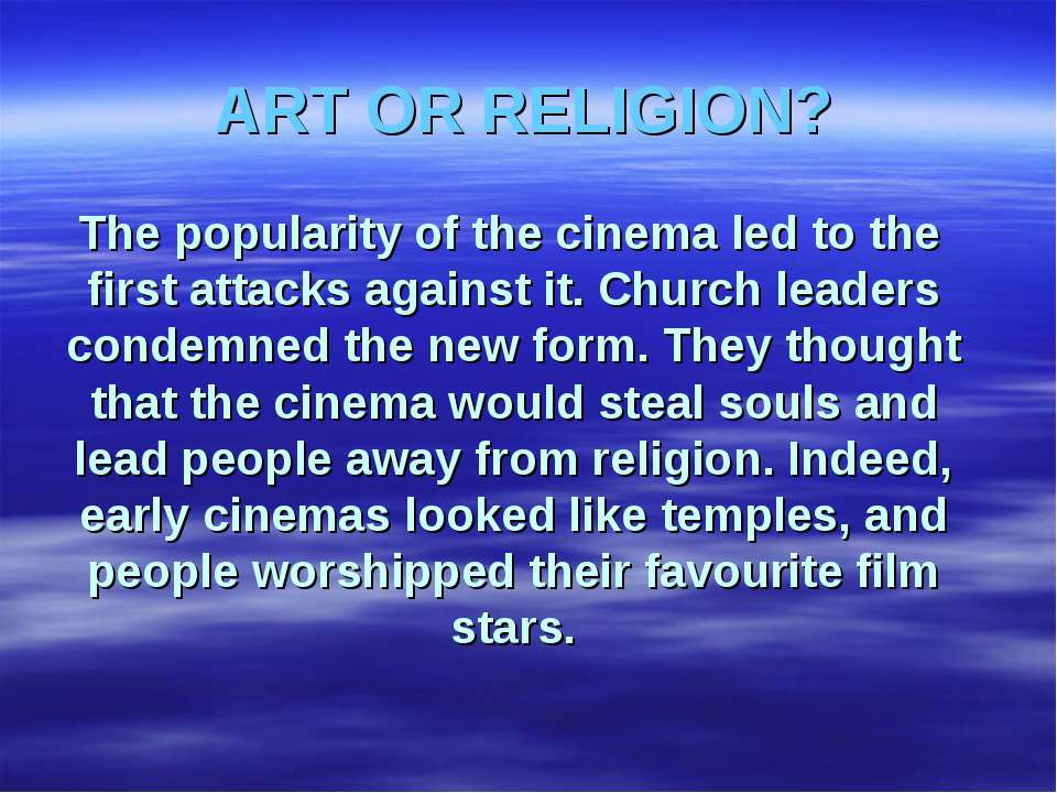 ART OR RELIGION? The popularity of the cinema led to the first attacks agains...