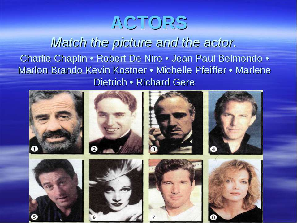 ACTORS Match the picture and the actor. Charlie Chaplin • Robert De Niro • Je...