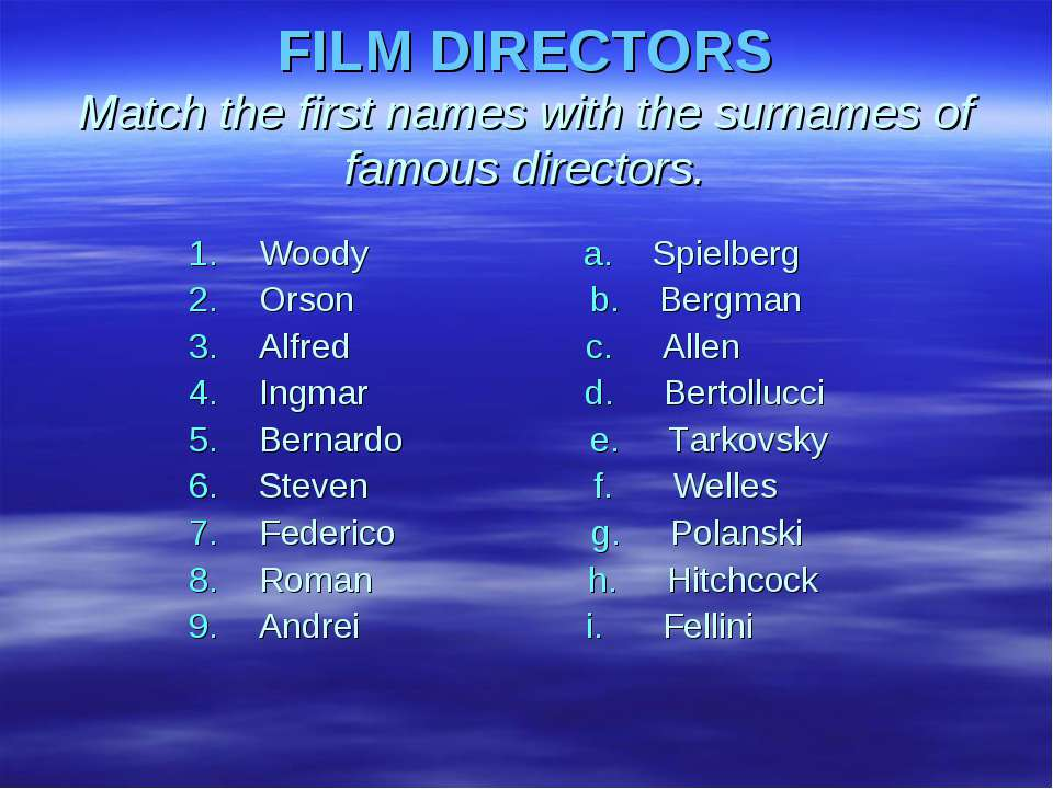 FILM DIRECTORS Match the first names with the surnames of famous directors. W...