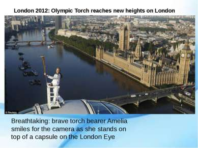 London 2012: Olympic Torch reaches new heights on London Eye Breathtaking: br...