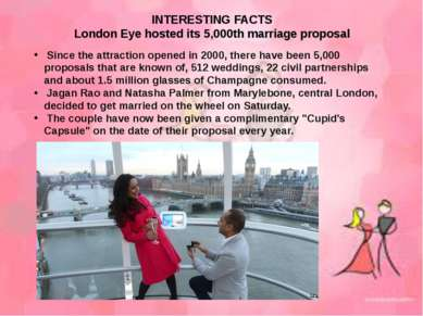 INTERESTING FACTS London Eye hosted its 5,000th marriage proposal Since the a...