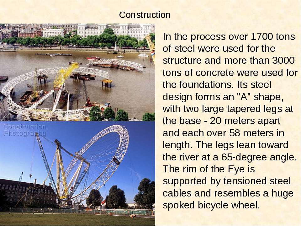 Construction In the process over 1700 tons of steel were used for the structu...