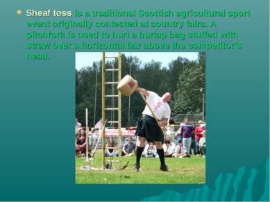 Sheaf toss is a traditional Scottish agricultural sport event originally cont...