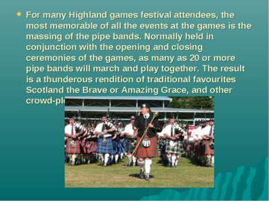 For many Highland games festival attendees, the most memorable of all the eve...