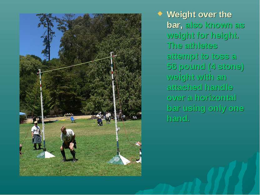 Weight over the bar, also known as weight for height. The athletes attempt to...