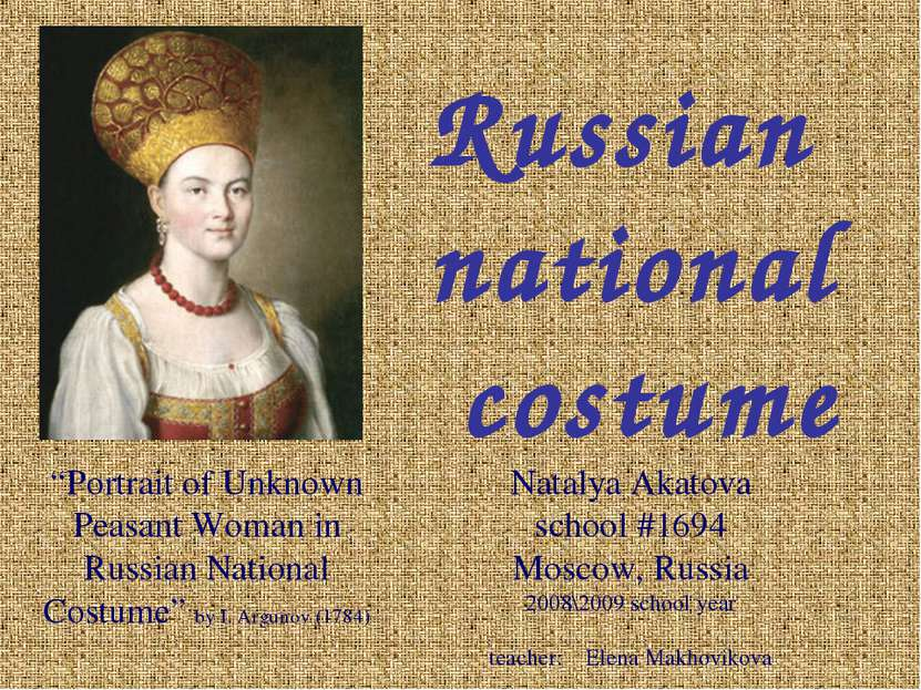 Russian national costume Natalya Akatova school #1694 Moscow, Russia 2008\200...
