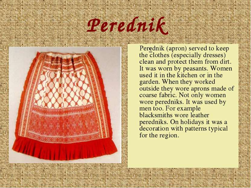 Perednik Perednik (apron) served to keep the clothes (especially dresses) cle...