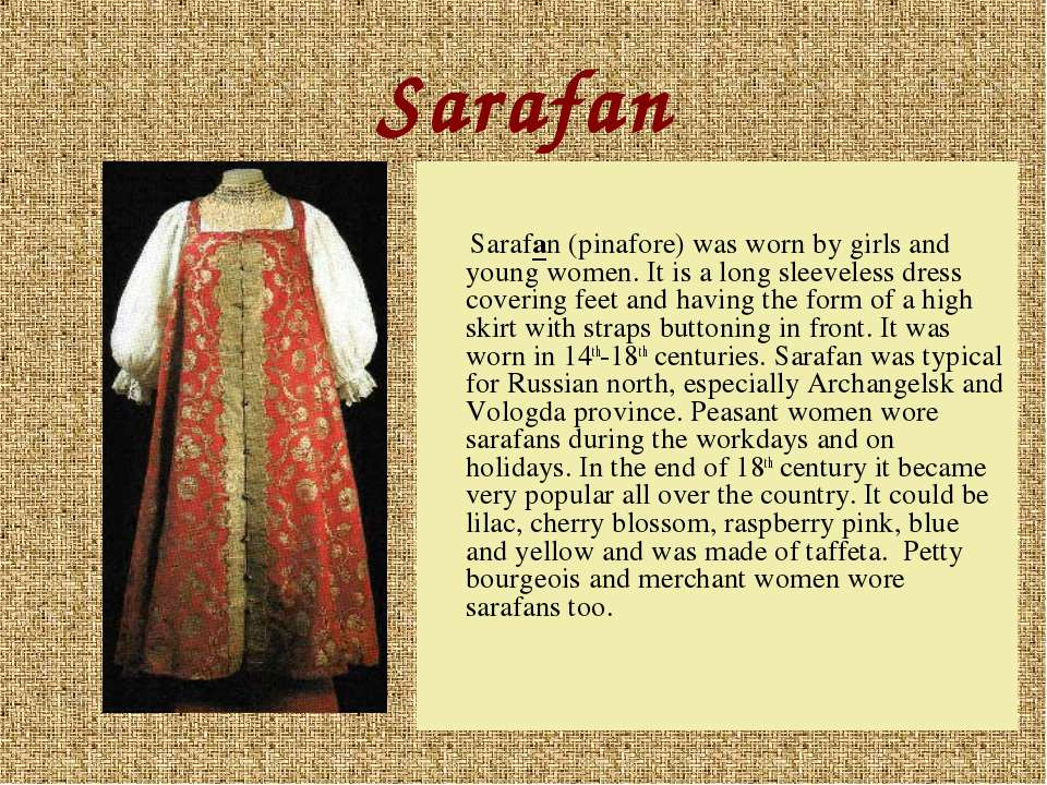 Sarafan Sarafan (pinafore) was worn by girls and young women. It is a long sl...