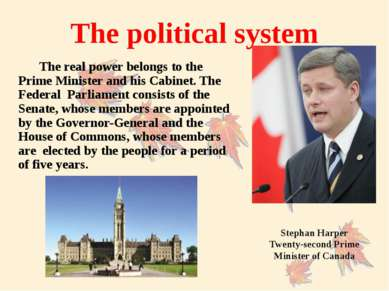 The political system The real power belongs to the Prime Minister and his Cab...