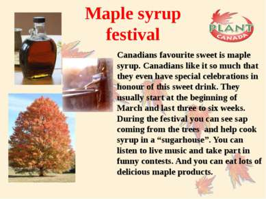 Maple syrup festival Canadians favourite sweet is maple syrup. Canadians like...