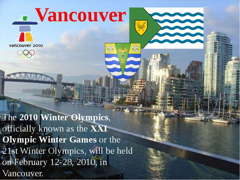 Vancouver The 2010 Winter Olympics, officially known as the XXI Olympic Winte...