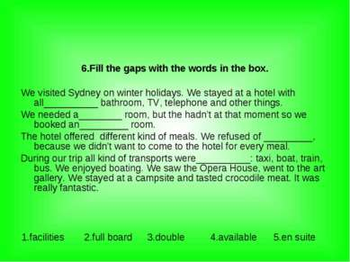 6.Fill the gaps with the words in the box. We visited Sydney on winter holida...