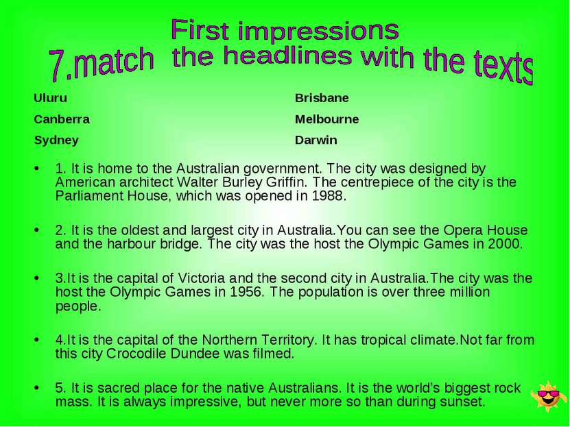 1. It is home to the Australian government. The city was designed by American...