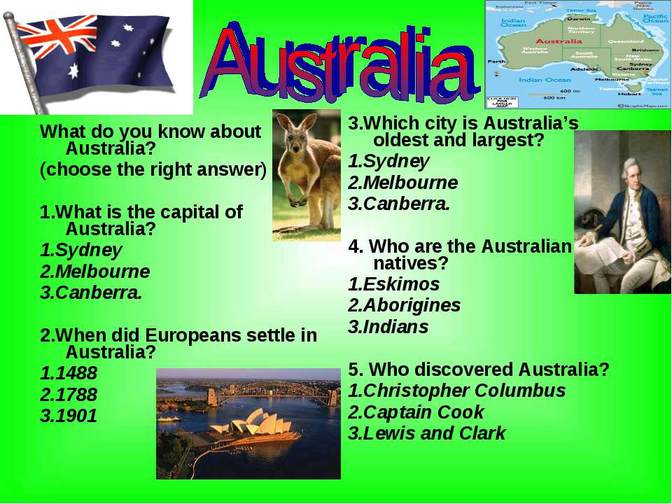 What do you know about Australia? (choose the right answer) 1.What is the cap...