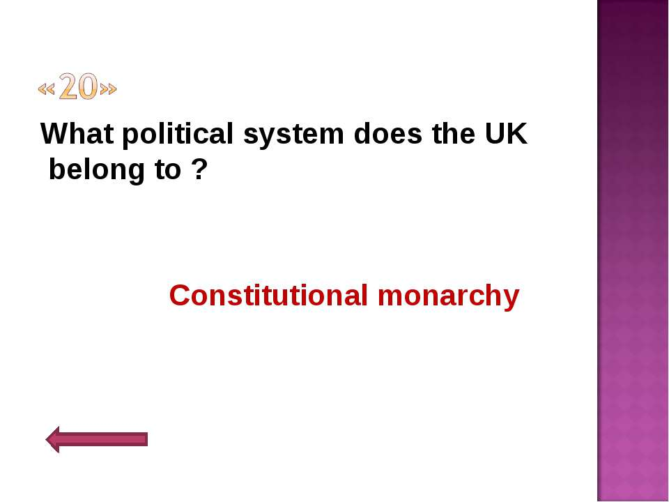 What political system does the UK belong to ? Constitutional monarchy