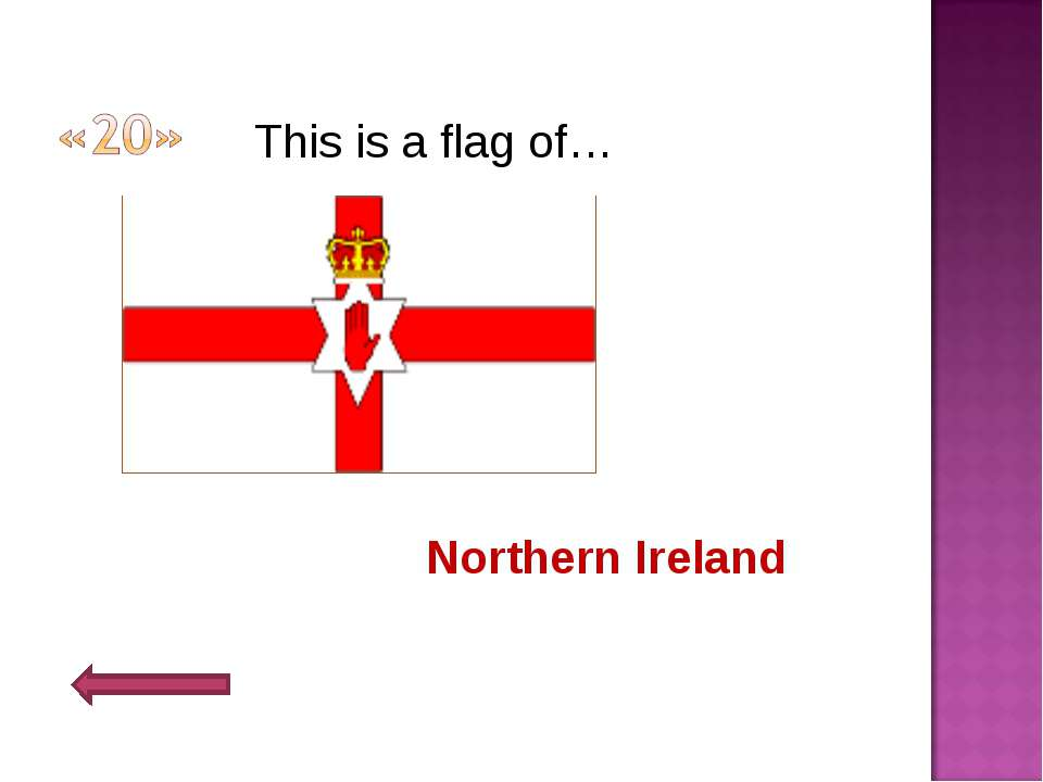 This is a flag of… Northern Ireland