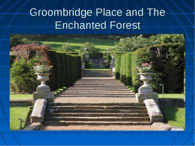 Groombridge Place and The Enchanted Forest