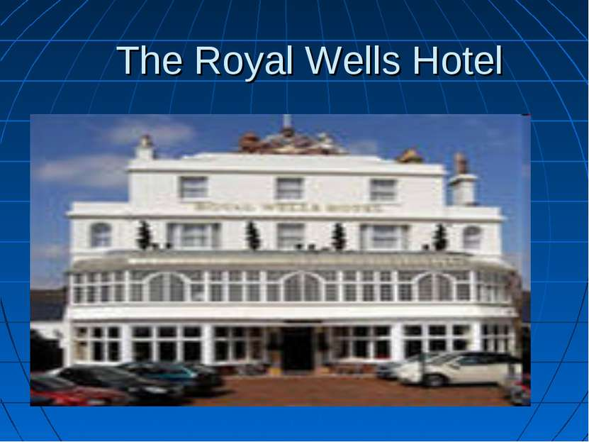 The Royal Wells Hotel