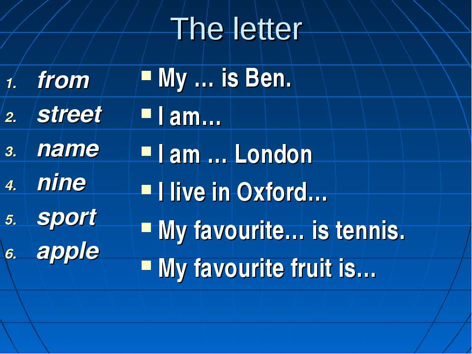 The letter from street name nine sport apple My … is Ben. I am… I am … London...