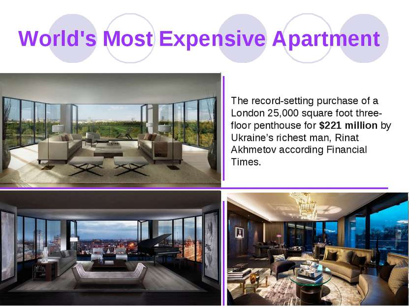 World's Most Expensive Apartment The record-setting purchase of a London 25,0...