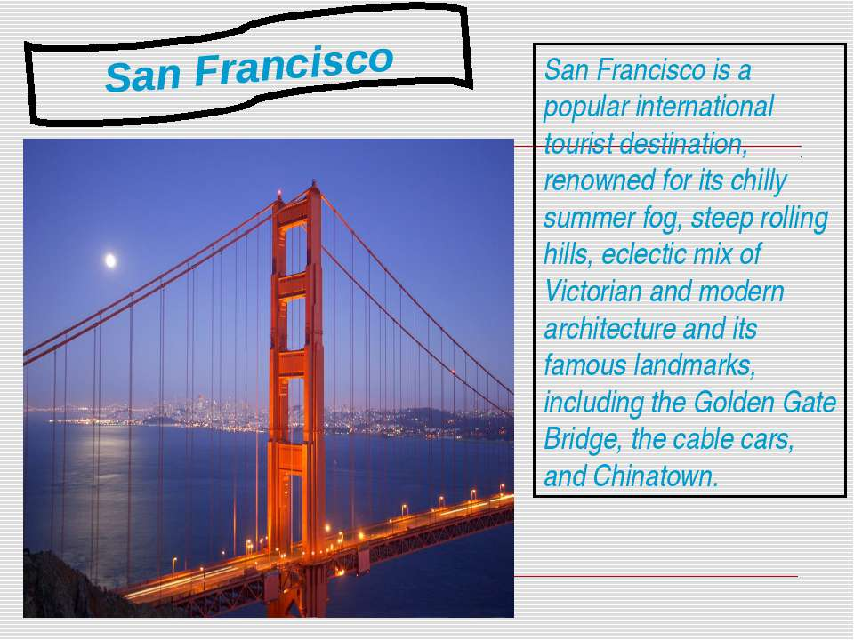 San Francisco is a popular international tourist destination, renowned for it...