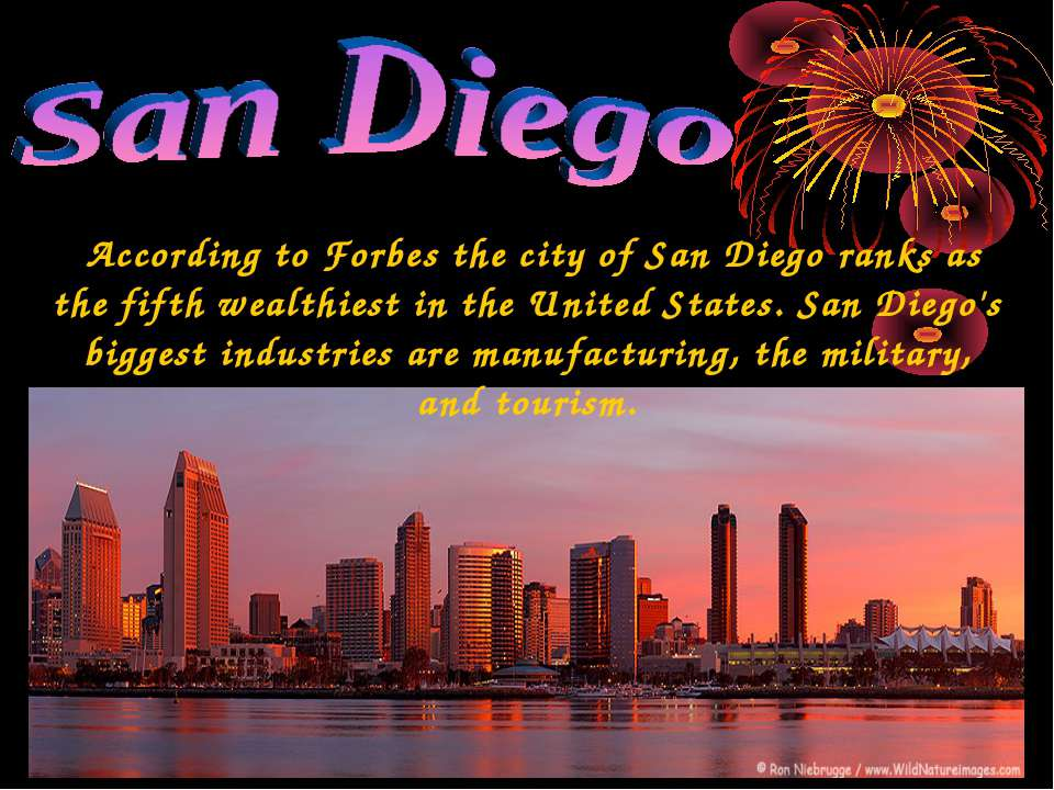 According to Forbes the city of San Diego ranks as the fifth wealthiest in th...