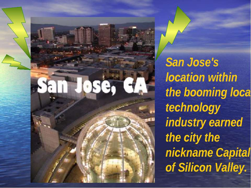 San Jose's location within the booming local technology industry earned the c...
