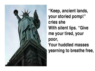 """Keep, ancient lands, your storied pomp!"" cries she With silent lips. ""Give m..."