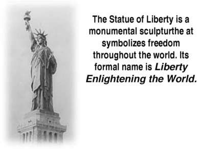 The Statue of Liberty is a monumental sculpturthe at symbolizes freedom throu...